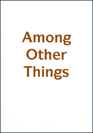 Among Other Things exhibition catalogue. Artists: Adam Chodzko, Andrew Dodds, Kelly Large, Nicoline van Harskamp
